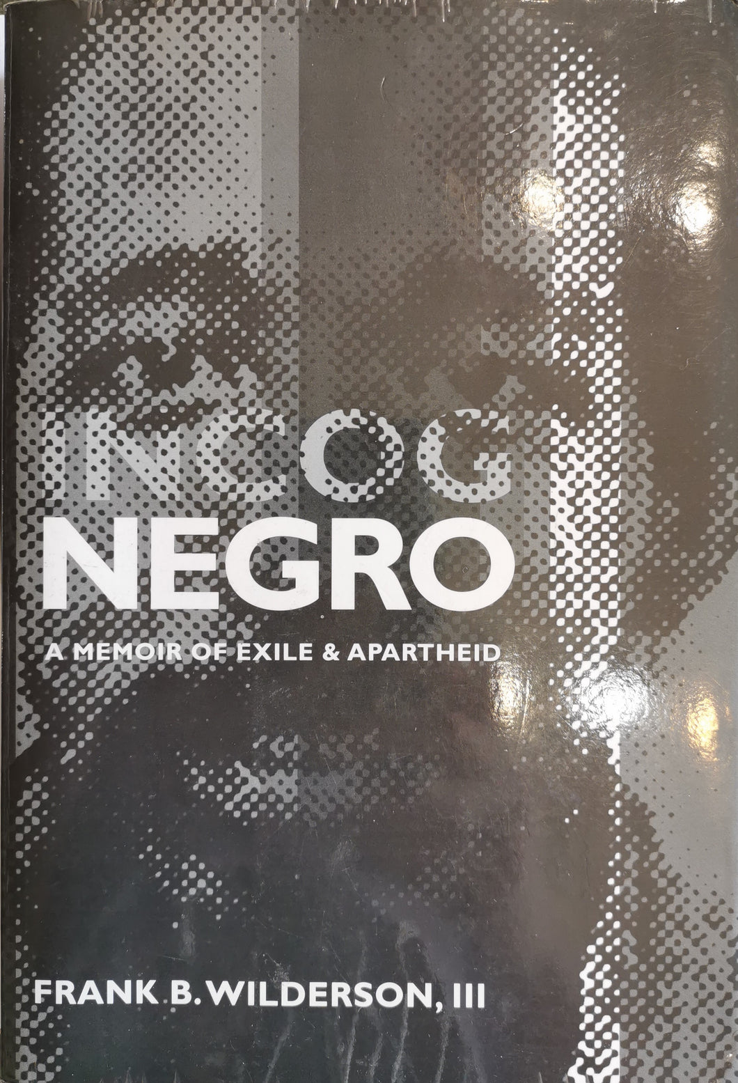 Frank Wilderson III - Incognegro: A Memoir of Exile and Apartheid (signed)