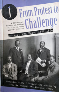 From Protest to Challenge Volume 1: Protest and Hope 1882-1934 - Gail Gerhart and Sheridan Johns