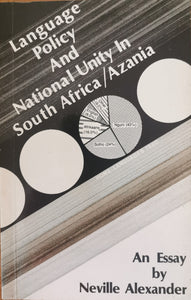 Neville Alexander - Language Policy and National Unity in South Africa/Azania