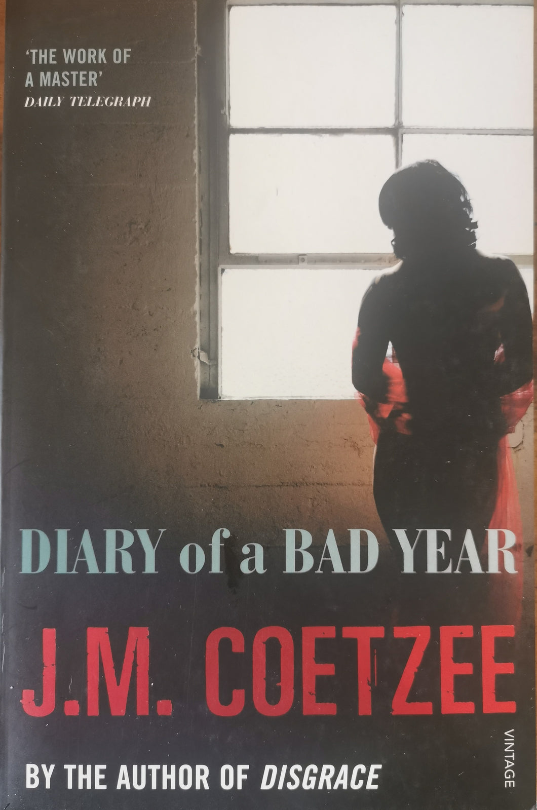 JM Coetzee - Diary of a Bad Year