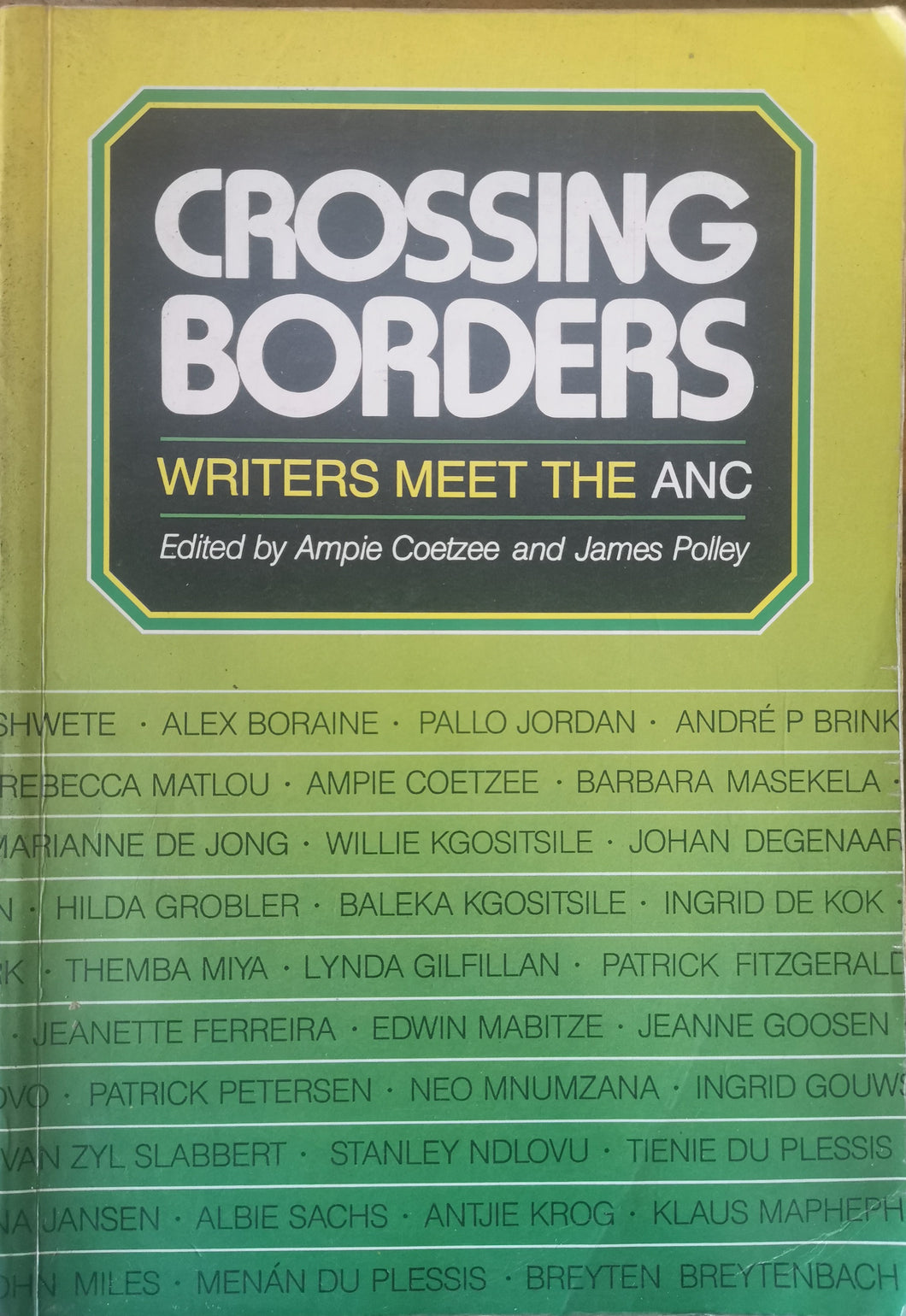 Crossing Borders: Writers meet the ANC - edited by Ampie Coetzee and James Polley