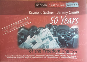 50 Years of the Freedom Charter - Raymond Suttner & Jeremy Cronin