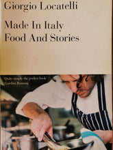 Load image into Gallery viewer, Giorgio Locatelli - Made in Italy: Food and Stories