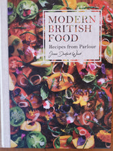 Load image into Gallery viewer, Modern British Food - Recipes from Parlour by Jess Dunford Wood