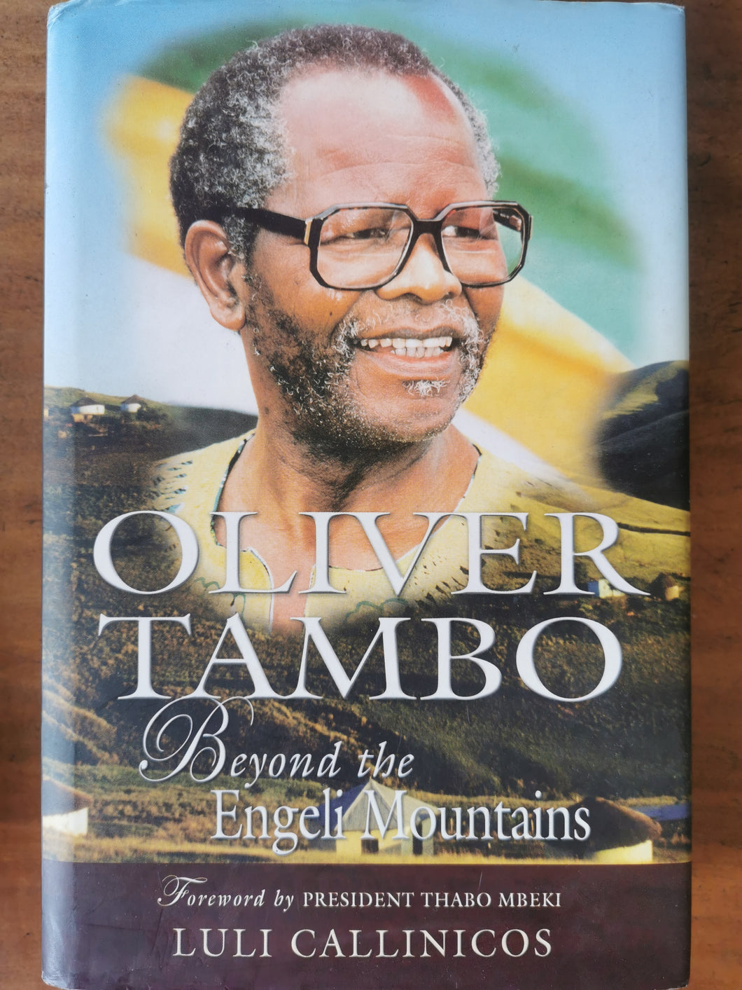 Oliver Tambo - Beyond the Engeli Mountains by Luli Callinicos