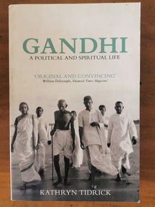 Gandhi: A Political and Spiritual Life by Kathryn Tidrick