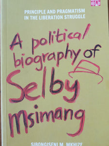 A political biography of Selby Msimang - Sibongiseni Mkhize