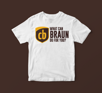 """What Can Braun Do For You?"" Tee"