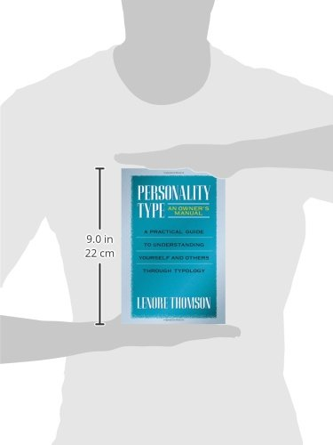 Personality Type: An Owner's Manual: A Practical Guide to Understanding Yourself and Others Through Typology (Jung on the Hudson Book Series)