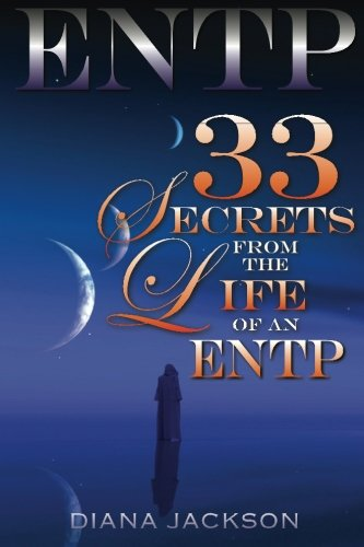 ENTP: 33 Secrets From The Life of an ENTP