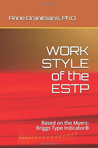 WORK STYLE of the ESTP: Based on the Myers-Briggs Type Indicator® (Work Style Series)