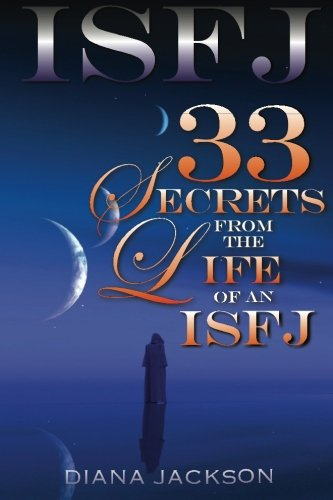 ISFJ: 33 Secrets From The Life of an ISFJ