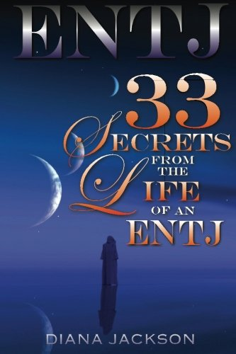 ENTJ: 33 Secrets From The Life of an ENTJ