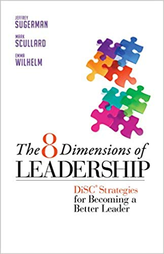 The 8 Dimensions of Leadership: DiSC Strategies for Becoming a Better Leader (Bk Business)