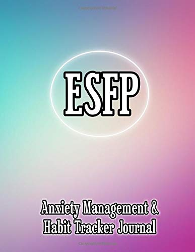 ESFP: Anxiety Management & Habit Tracker Journal for Myers Briggs Personality