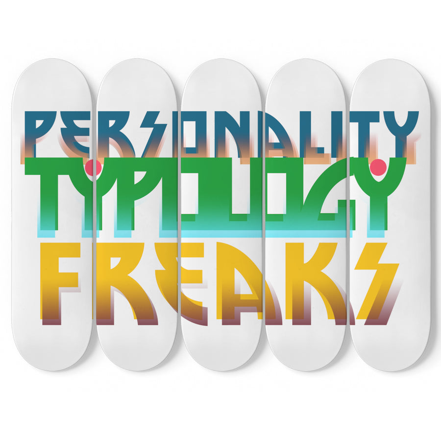 Personality Typology Freaks skateboard art for decoration.