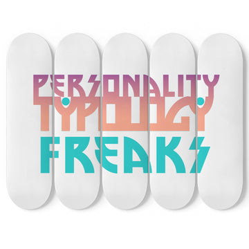 Personality Typology Freaks skateboard art for your room