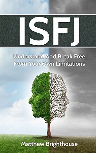 ISFJ: Understand And Break Free From Your Own Limitations