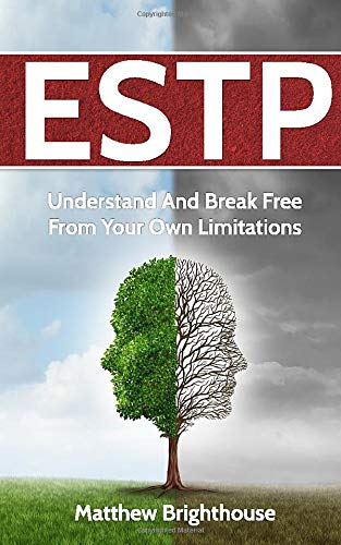 ESTP:  Understand And Break Free From Your Own Limitations