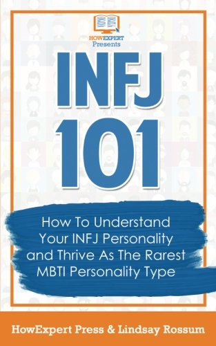 INFJ 101: How to Understand Your INFJ Personality and Thrive as the Rarest MBTI Personality Type