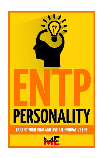 ENTP Personality: Expand Your Mind And Live An Innovative Life