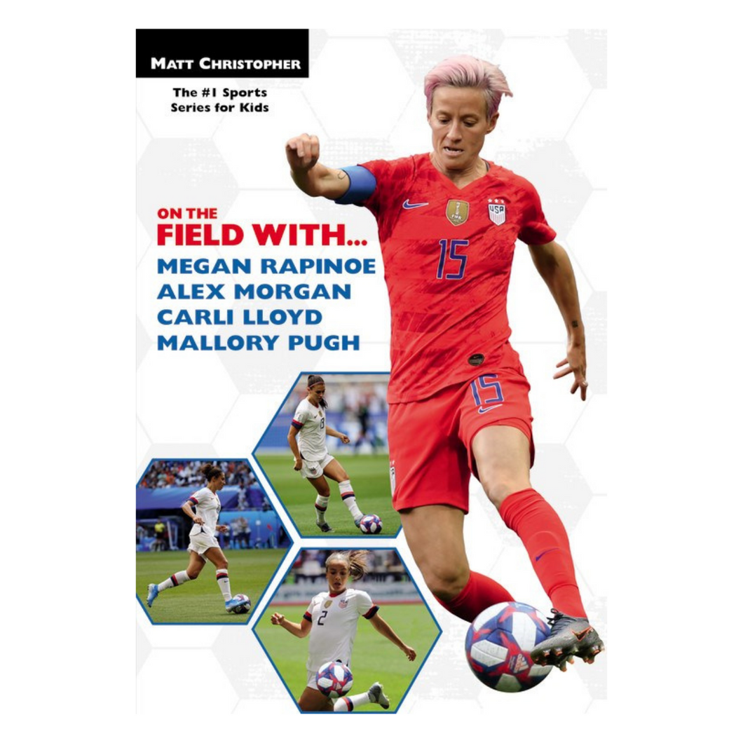 On the Field With...Megan Rapinoe, Alex Morgan, Carli Lloyd and Mallory Pugh