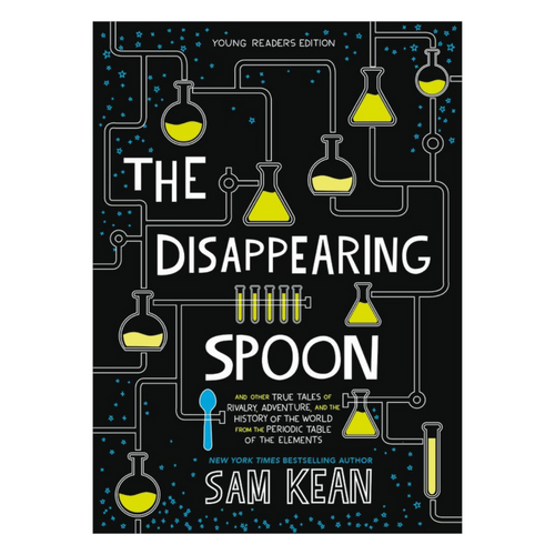 The Disappearing Spoon (Young Readers Edition)