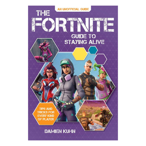 The Fortnite Guide to Staying Alive: Tips and Tricks for Every Kind of Player