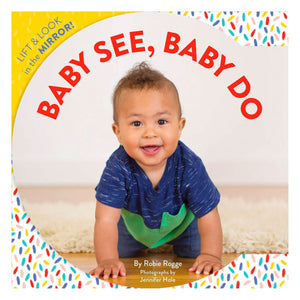 Baby See, Baby Do by Chronicle Books book cover