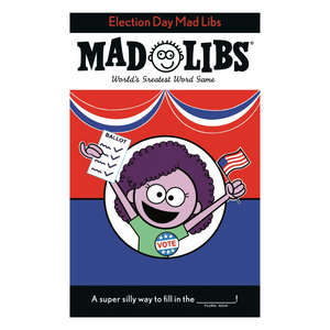 Election Day Mad Libs