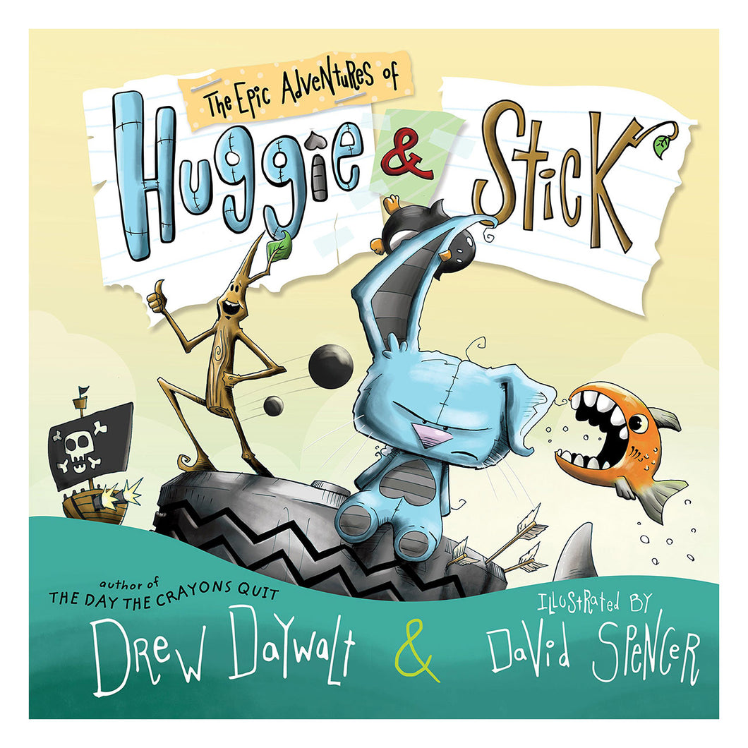 The Epic Adventures of Huggie and Stick by Drew Daywalt - book cover