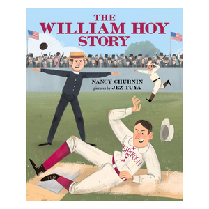 The William Hoy Story: How a Deaf Baseball Teacher Changed the Game