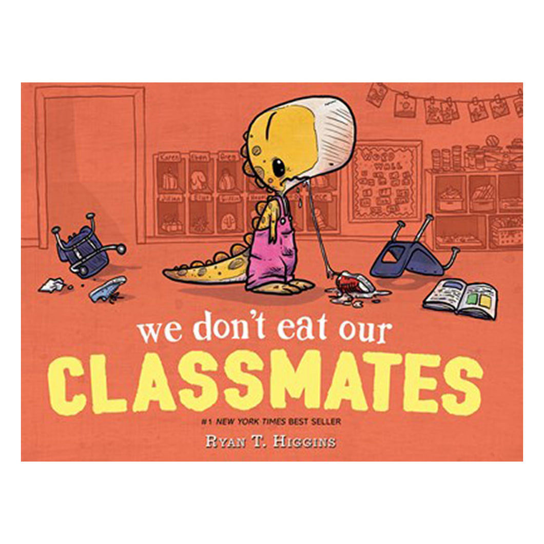 We Don't Eat Our Classmates by Ryan T. Higgins - book cover