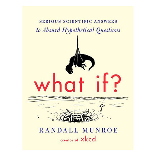 What If? by Randall Munroe - book cover