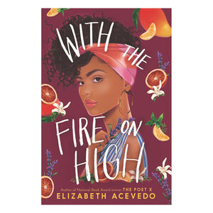 With the Fire on High by Elizabeth Acevedo - book cover