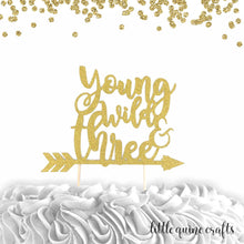Load image into Gallery viewer, 1 pc Young Wild & Three script fonts bohemian boho tribal native arrow Theme Gold Glitter Cake Topper for Birthday Boy Girl