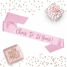 Load image into Gallery viewer, 1 piece Cheers to 21 Years! script sash luxurious satin rose gold glitter for birthday party gift ready prop