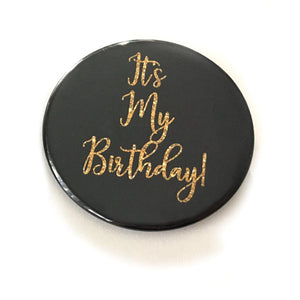 "1 piece It's My Birthday Birthday Girl Gift Favors badge pin 2.25"" DIAMETER pinback button Back White FAUX Gold Glitter"
