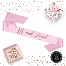 Load image into Gallery viewer, 1 piece 18 and Legal script sash luxurious satin rose gold glitter for birthday party gift ready prop
