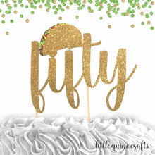 Load image into Gallery viewer, 1 pc taco bout thirty forty fifty sixty seventy cake topper gold glitter fiesta mexican party theme birthday spring summer cinco de mayo