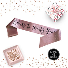 Load image into Gallery viewer, 1 piece Cheers to twenty Years! Birthday Girl All Over REAL GLITTER SASH rose gold glitter thirty forty fifty sixty birthday prop gift