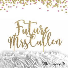 Load image into Gallery viewer, 1 pc Future Mrs Custom Name Personalize cake topper for Bridal Shower Bachelorette Party DOUBLE SIDED gold silver black glitter