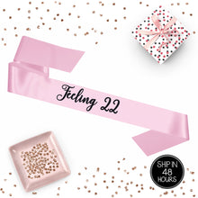 Load image into Gallery viewer, 1 piece Feeling 22 22nd Birthday Girl script sash luxurious satin rose gold glitter for party gift ready prop
