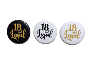 "1 pc 18 and Legal birthday girl boy Gift Favors badge pin 2.25"" DIAMETER pinback button Back White FAUX Gold Glitter"