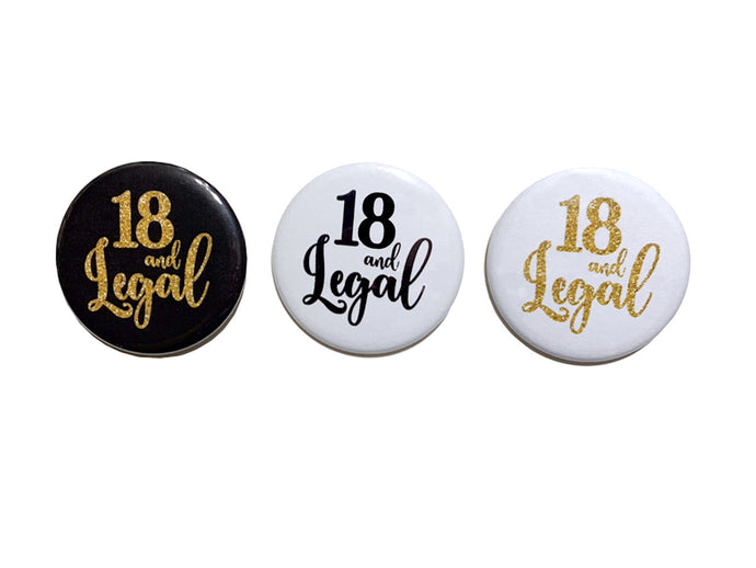 1 pc 18 and Legal birthday girl boy Gift Favors badge pin 2.25