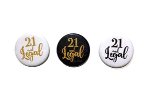 "1 pc 21 and Legal birthday girl boy Gift Favors badge pin 2.25"" DIAMETER pinback button Back White FAUX Gold Glitter"