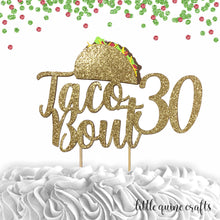 Load image into Gallery viewer, 1 pc taco bout 16 18 20 21 30 40 50 60 70 80 90 cake topper gold glitter fiesta mexican party theme birthday spring summer cinco de mayo