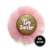Load image into Gallery viewer, 1 Piece tulle rosette Big Sister Real fine Sparkly Glitter badge pin corsage pinback button promoted to big sister baby shower sorority gift
