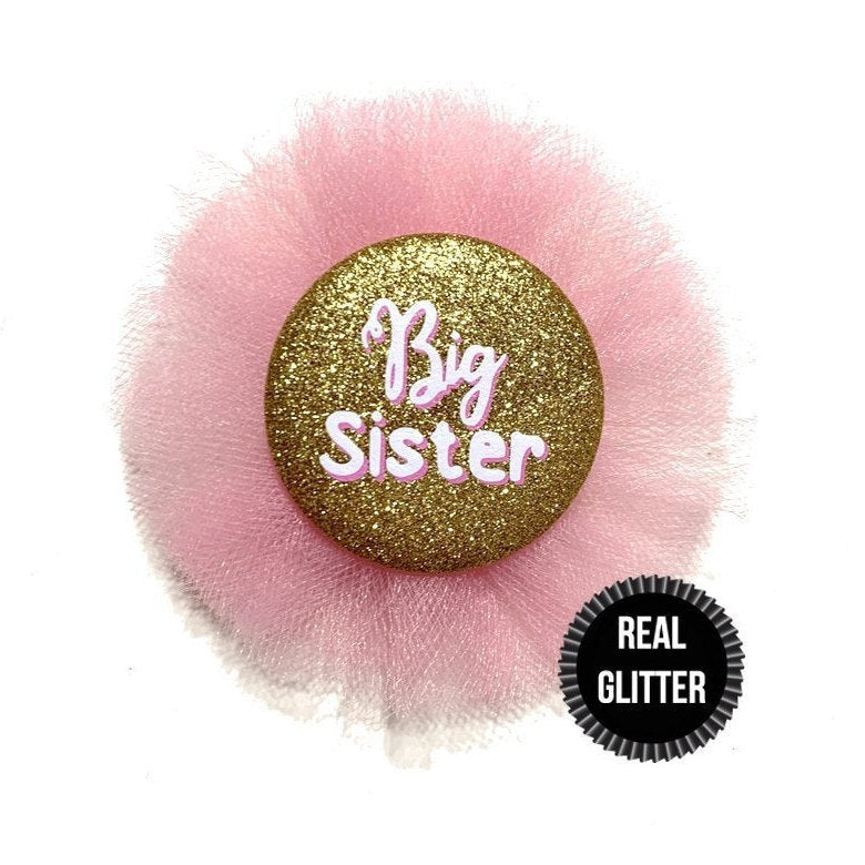 1 Piece tulle rosette Big Sister Real fine Sparkly Glitter badge pin corsage pinback button promoted to big sister baby shower sorority gift