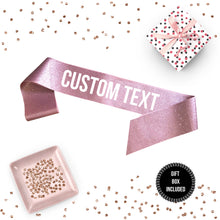 Load image into Gallery viewer, 1 piece All Over GLITTER SASH with Custom text personalization name sash rose gold glitter bachelorette party wedding baby shower birthday